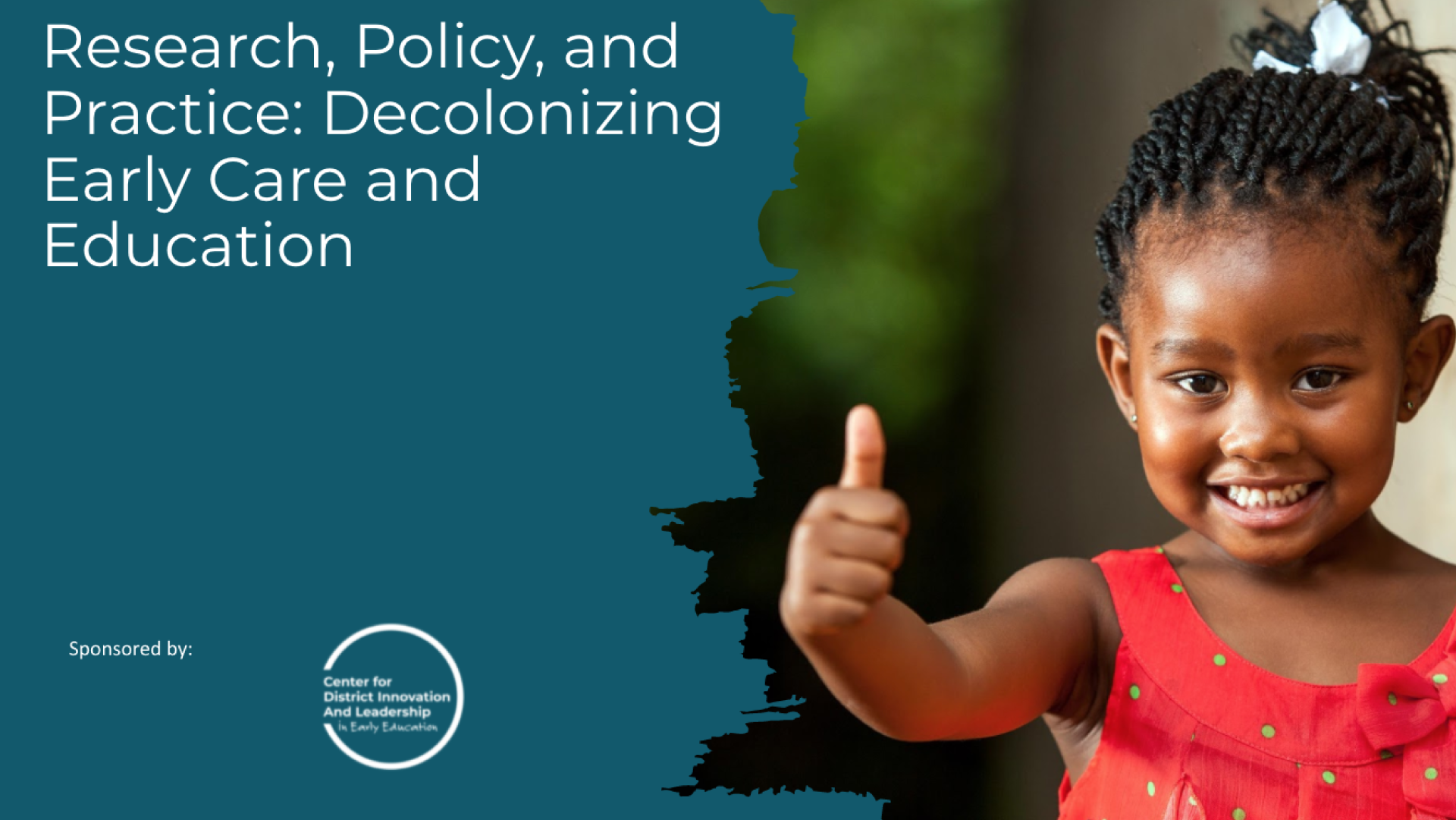 Research, Policy and Practice: Decolonizing Early Care and Education